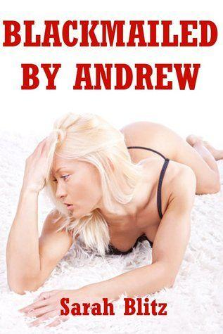 Blackmailed erotic story